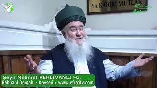 ŞEYH MEHMET PEHLİVANLI HAZRETLERİ (07.03.2020) TARİHLİ SOHBET