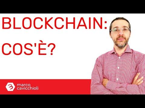 Cos'è la BlockChain? (in italiano, nuova versione)
