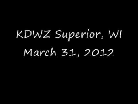 KDWZ Superior, WI March 31, 2012