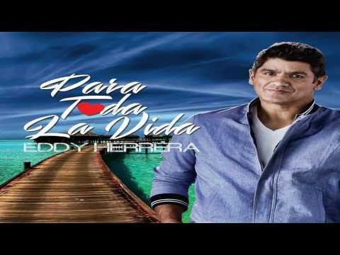 Eddy Herrera - Para Toda La Vida(New 2017)