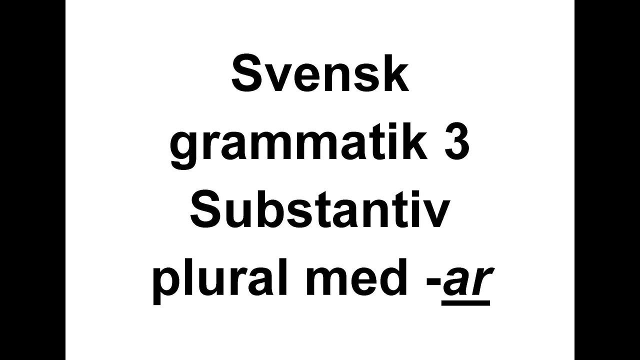3 Svensk grammatik   Substantiv i plural med  ar   Svenska för Nyanlända   Swedish for beginners