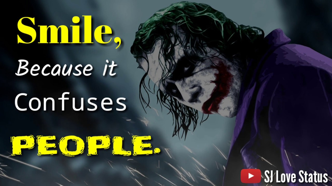 Smile Because It Confuses People Joker Whatsapp Status Sj Love
