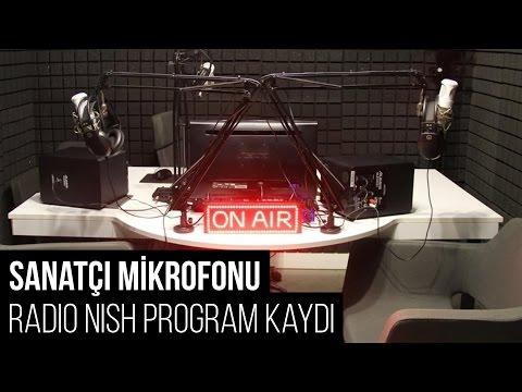 Sanatçı Mikrofonu, Radio Nish Program Kaydı - DİNLE
