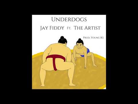 Jay Fiddy - Underdogs ft. The Artist (Prod. Young BG)