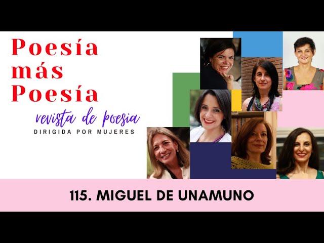 115 POESÍA MÁS POESÍA: MIGUEL DE UNAMUNO