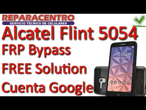 Alcatel Flint 5054 FRP Bypass 1000% Solución Cuenta Google