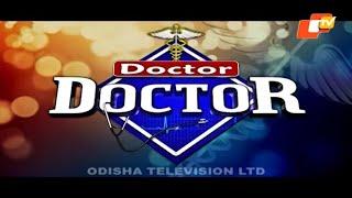 Doctor Doctor 11 April 2021 | HEADACHE , DR. R. N. SAHOO , NEUROLOGIST |