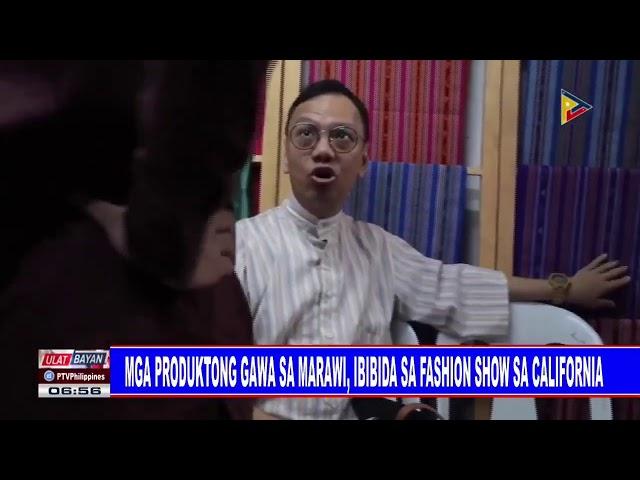 Mga produktong gawa sa Marawi, ibibida sa isang fashion show sa California
