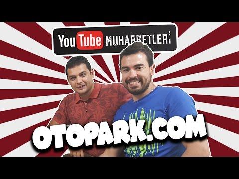 OTOPARK.COM - YouTube Muhabbetleri #23