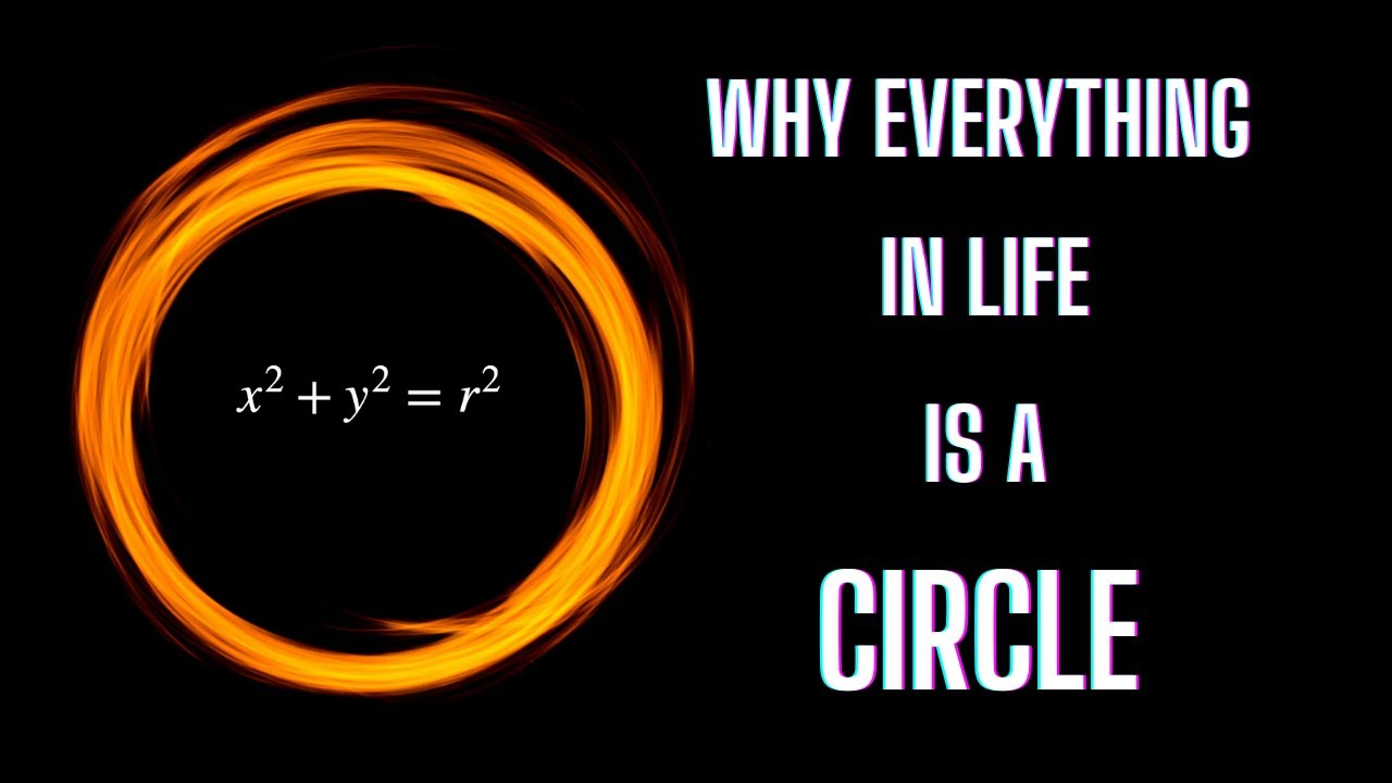 Why everything in life is a circle!