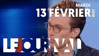 LE JOURNAL - MARDI 13 FEVRIER 2018