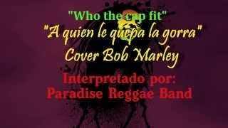 Who the cap fit - (Cover Bob Marley) Letra