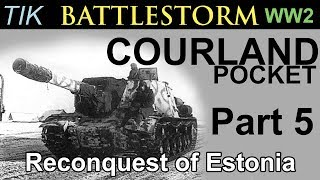 Reconquest of Estonia: The Courland Pocket 1944 WW2 History Documentary BATTLESTORM Part 5