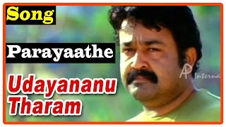 Udayananu Tharam Movie Songs |Parayaathe Song | Dr. K. J. Yesudas | K. S. Chithra | Mohanlal