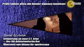 Erinnerung an euer E.T. Erbe - Der 9D-Arkturianische Rat ∞ durch Daniel Scranton