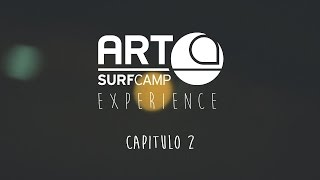 Art Surf Camp Experience - Capítulo 2