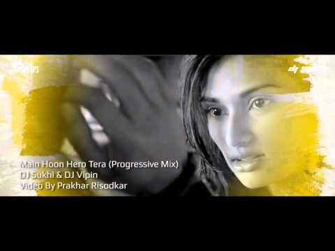 Main Hoon Hero Progressive Mix   DJ Sukhi & DJ Vipin