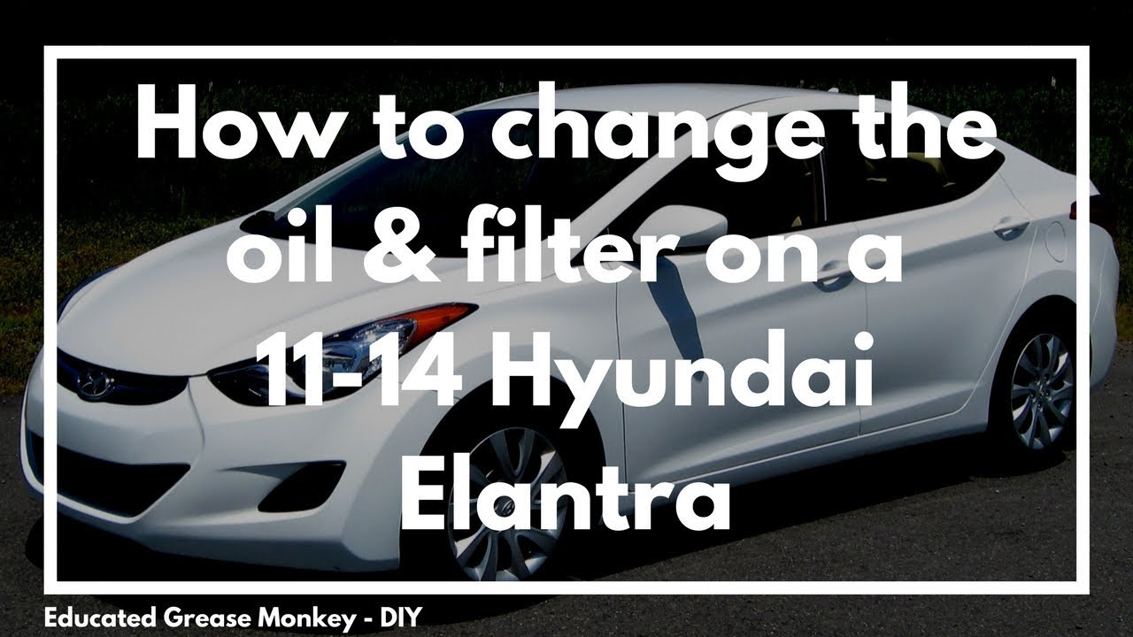 change the oil on a 2011 - 2015 Hyundai Elantra? - EGM DIY ...