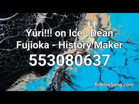 Yuri On Ice Dean Fujioka History Maker Roblox Id Music Code