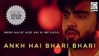 Ankh Hai Bhari Bhari New version Full Song || Mere Halat Aise Hai || Rahul jain