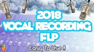 BEST VOCAL EFFECT FOR BEGINNERS IN FL STUDIO (2018 Vocal Recording FLP)