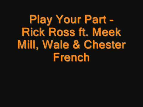 Play Your Part - Rick Ross, Meek Mill,Wale & Chester French