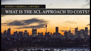 What is the SCL approach to costs?   Sydney Criminal Lawyers®