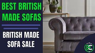 Best British Made Sofas | British Made Sofa Sale | Chill British Made Sofa