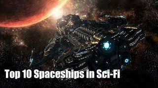 Top 10 Spaceships in Sci-fi