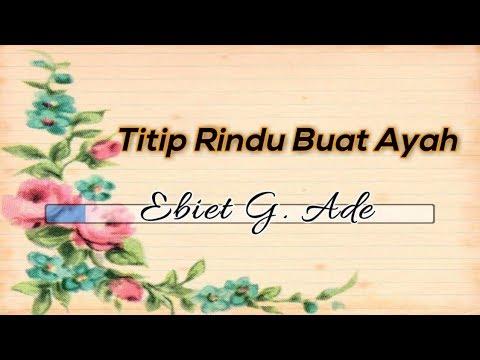 [Tanpa Vokal] 🎵 Ebiet G. Ade - Titip Rindu Buat Ayah 🎵 +Lirik Lagu [Midi Karaoke] [INSTRUMENTAL]