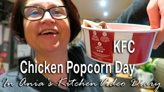 Ania's Video Diary - KFC Chicken Popcorn Day - Daily Vlog
