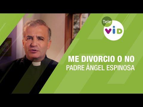 Me divorcio o no, Padre �ngel Espinosa - Tele VID