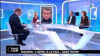 Macron : l'appel à la paix… sans Trump  #cdanslair 12.11.2018