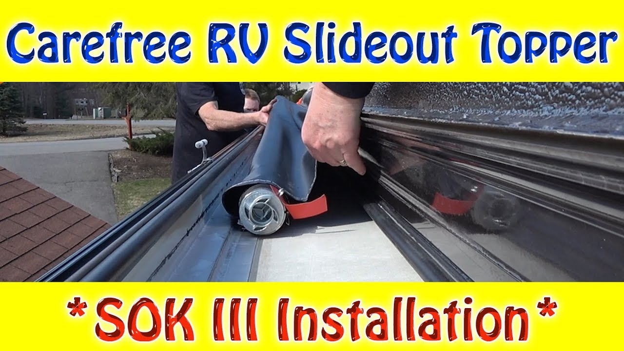 Carefree Sok Iii Rv Slide Out Topper Installation Youtube