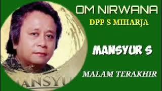 MANSYUR S  -  MALAM TERAKHIR