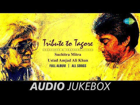 Tribute To Tagore - Special Audio Jukebox | Suchitra Mitra & Ustad Amjad Ali Khan