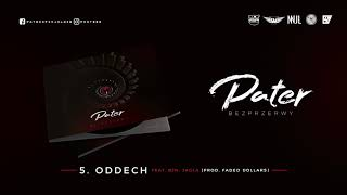 Pater - Oddech feat. BJN, Jagła (prod. Faded Dollars)