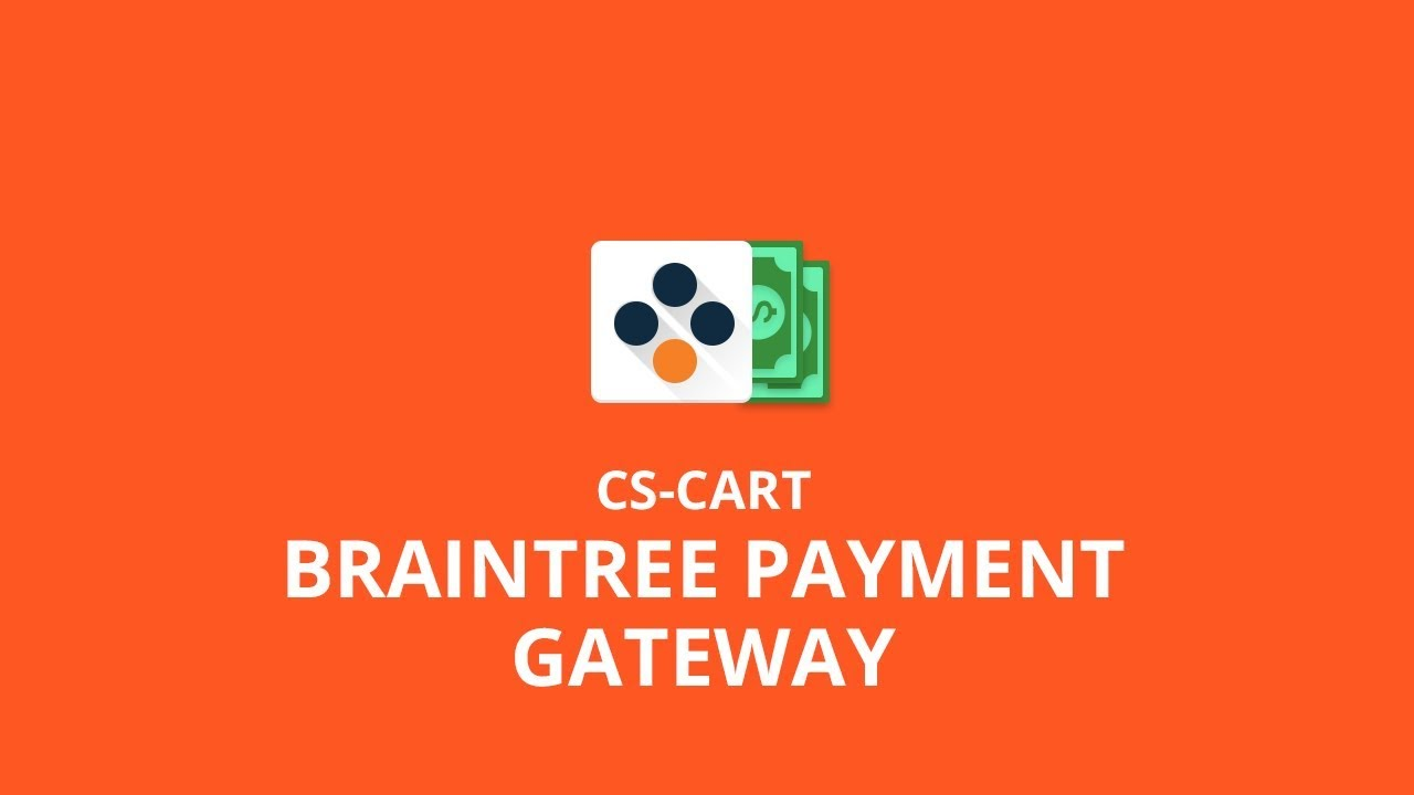 Cs-Cart Braintree Payment Gateway Version 2 0