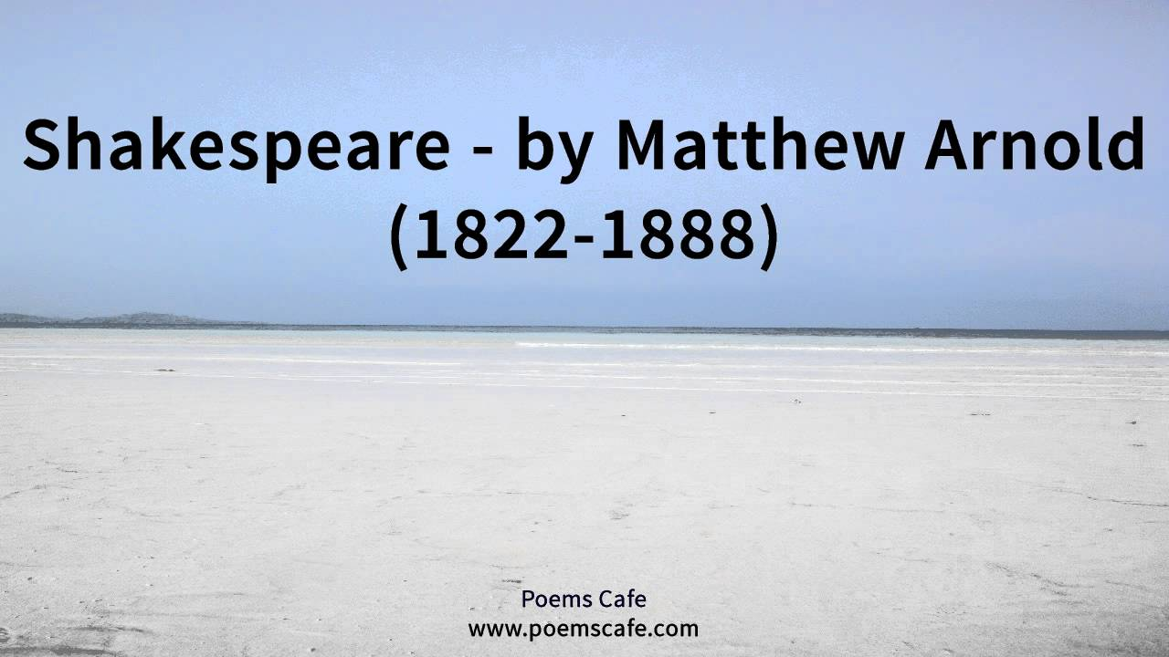 shakespeare by matthew arnold 1822 1888 shakespeare by matthew arnold 1822 1888