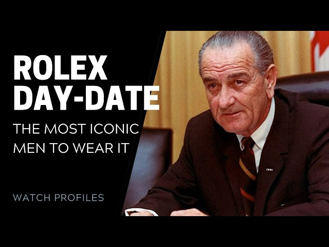 Rolex President Day-Date: Its Most Iconic Fans | SwissWatchExpo [Watch History]