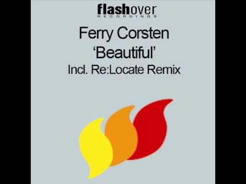 Ferry Corsten  Beautiful Re:Locate Remix HQ
