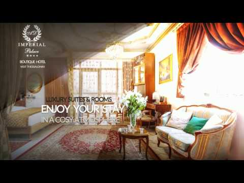 a.d. Imperial Palace Hotel Thessaloniki 4* Presentation  FullHD1080 | ad-imperial-hotel.gr |