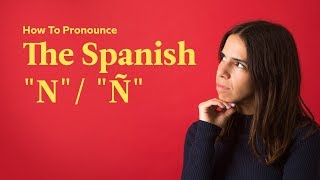"""Pronunciation Of """"N"""" And """"Ñ"""" 