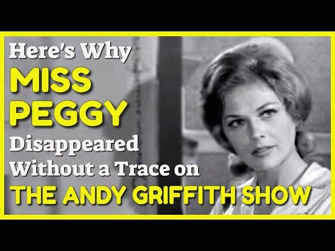Why Did Miss Peggy Vanish from The Andy Griffith ?