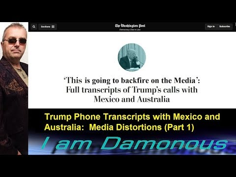 Trump Phone Transcripts with Mexico and Australia: Media Distortions (Part 1)