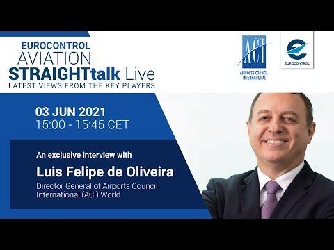 Aviation StraightTalk Live with ACI World DG, Luis Felipe de Oliveira