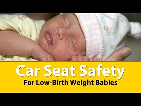 Car Seat Safety for Low-birth Weight Babies