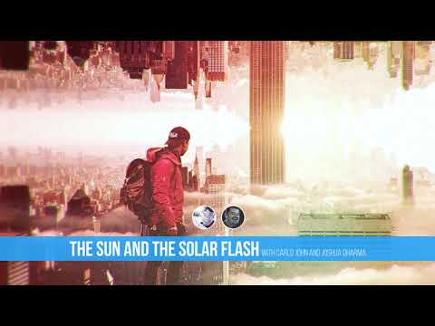 Ep. 4: The Sun and The Solar Flash (with Joshua Dharma)