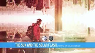 Ep. 4: The Sun and The Solar Flash (with Joshua Dharma)