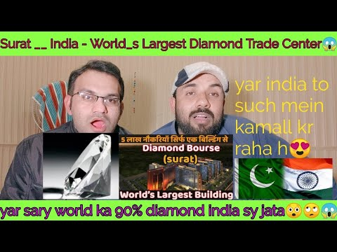 Surat __ India - World_s Largest Diamond Trade Centre Pakistani reaction